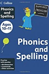 Collins Phonics and Spelling: Ages 10-11