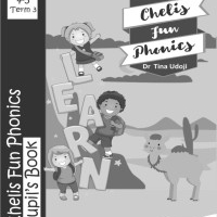 Chelis Fun Phonics Pupil's  Book Term 3 (Black and White Edition).